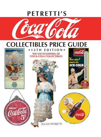 Petretti's Coca-Cola Collectibles Price Guide by Allan Petretti