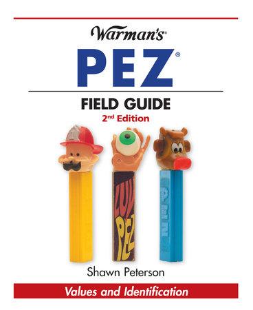 Warman's PEZ Field Guide by Shawn Peterson