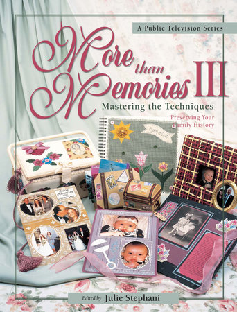 More than Memories III by Julie Stephani
