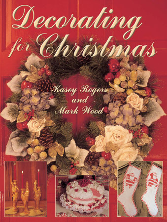 Decorating for Christmas by Kasey Rogers and Mark Wood