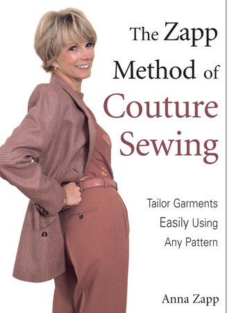 The Zapp Method of Couture Sewing by Anna Zapp