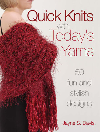 Quick Knits With Today's Yarns by Jane Davis