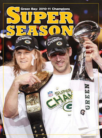 A Super Season - Green Bay 2010-11 Champions by