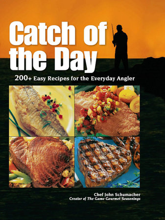 Catch of the Day by Chef John Schumacher