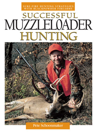 Successful Muzzleloader Hunting by Peter Schoonmaker