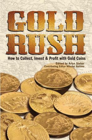 Gold Rush by Arlyn Sieber