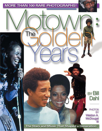 Motown: The Golden Years by Bill Dahl