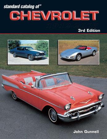 Standard Catalog of Chevrolet 1912-2003 by John Gunnell