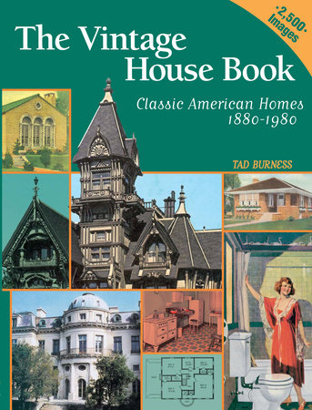 Vintage House Book: 100 Years of Classic American Homes 1880-1980 by Tad Burness