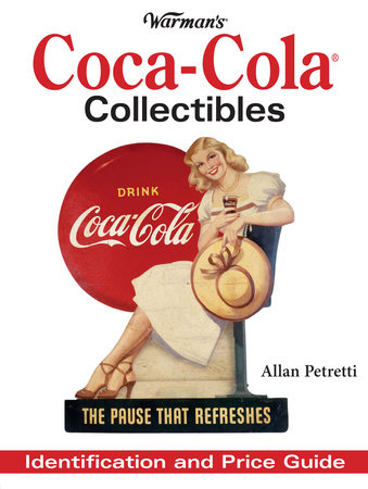 Warman's Coca-Cola Collectibles by Allen Petretti