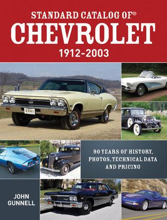 Standard Catalog of Chevrolet, 1912-2003 by John Gunnell