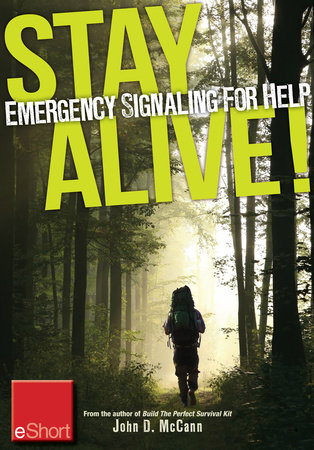 Stay Alive - Emergency Signaling for Help eShort by John McCann