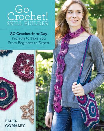 Go Crochet! Skill Builder by Ellen Gormley