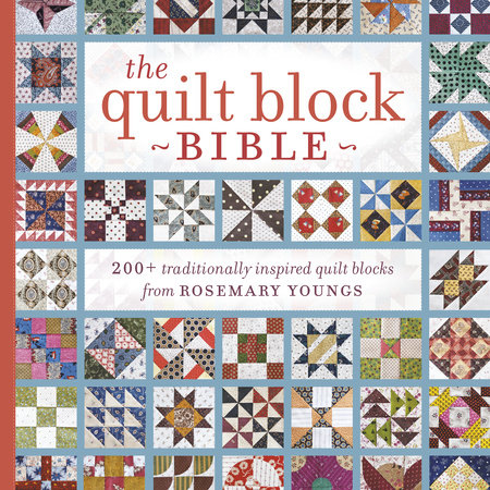 The Quilt Block Bible by Rosemary Youngs