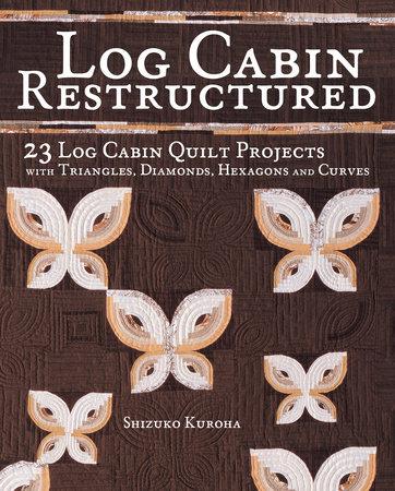 Log Cabin Restructured by Shizuko Kuroha