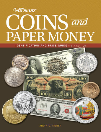 Warman's Coins and Paper Money by Arlyn G. Sieber