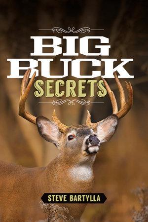 Big Buck Secrets by Steve Bartylla