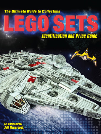 The Ultimate Guide to Collectible LEGO Sets by Ed Maciorowski and Jeff Maciorowski