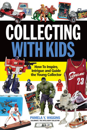 Collecting With Kids by Pamela Y. Wiggins