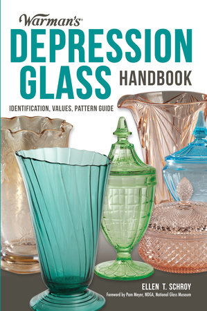 Warman's Depression Glass Handbook by Ellen Schroy