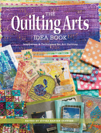 The Quilting Arts Idea Book by