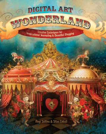 Digital Art Wonderland by Angi Sullins and Silas Toball