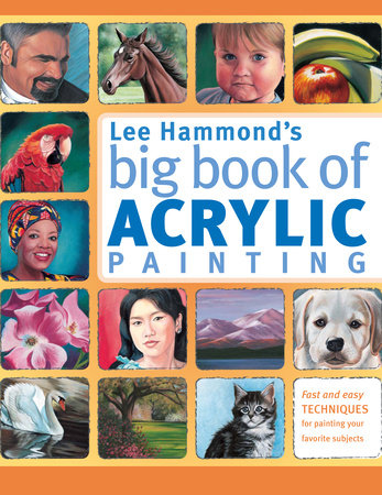 Lee Hammond's Big Book of Acrylic Painting by Lee Hammond