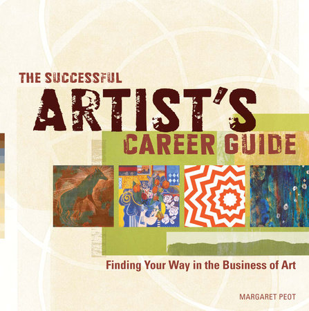 The Successful Artist's Career Guide by Margaret Peot
