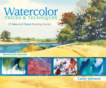 Watercolor Tricks & Techniques by Cathy Johnson