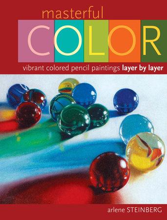 Masterful Color by Arlene Steinberg