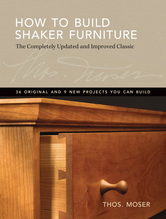 How To Build Shaker Furniture by Tom Moser