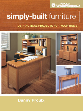 Simply-Built Furniture by Danny Proulx