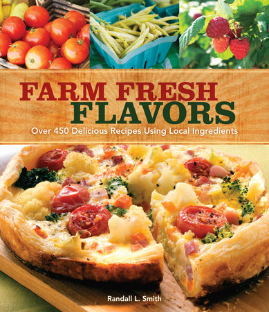 Farm Fresh Flavors by Randall L. Smith
