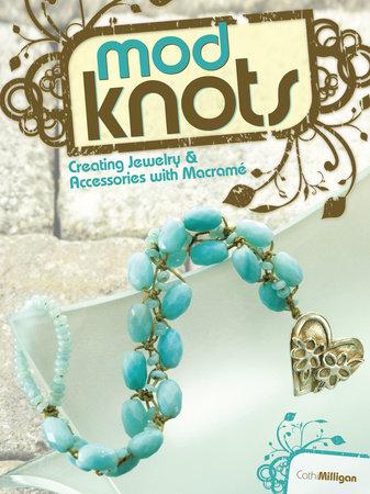 Mod Knots by Cathi Milligan