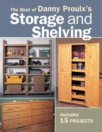 The Best of Danny Proulx's Storage and Shelving by Danny Proulx