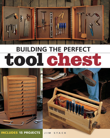 Building the Perfect Tool Chest by Jim Stack