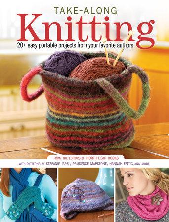 Take-Along Knitting by Editors of North Light Books