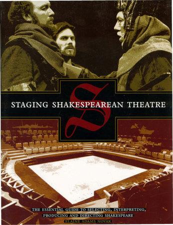 Staging Shakespearean Theatre by Elaine Novak