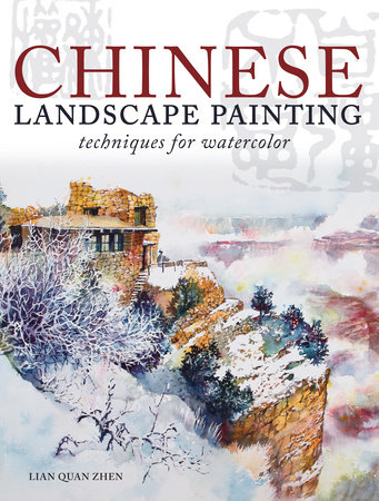 Chinese Landscape Painting Techniques for Watercolor by Lian Quan Zhen