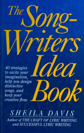 The Songwriter's Idea Book by Sheila Davis