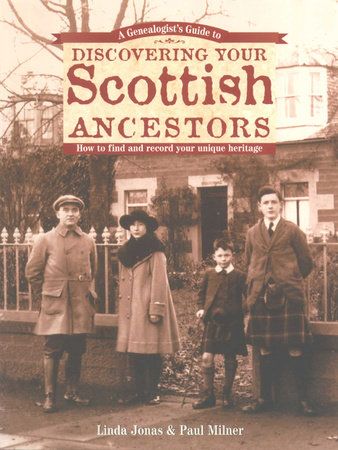 A Genealogist's Guide to Discovering Your Scottish Ancestors by Linda Jonas