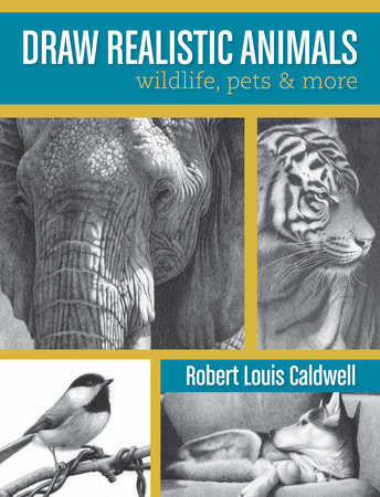 Draw Realistic Animals by Robert Louis Caldwell