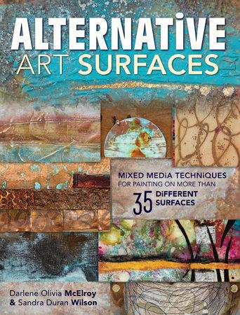 Alternative Art Surfaces by Sandra Duran Wilson and Darlene McElroy