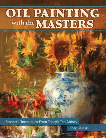 Oil Painting with the Masters by Cindy Salaski