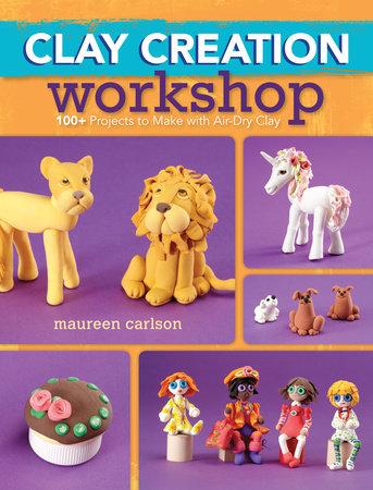 Clay Creation Workshop by Maureen Carlson