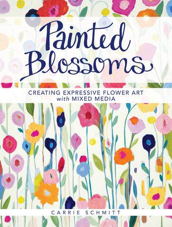 Painted Blossoms by Carrie Schmitt