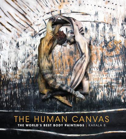 The Human Canvas by Karala Barendregt