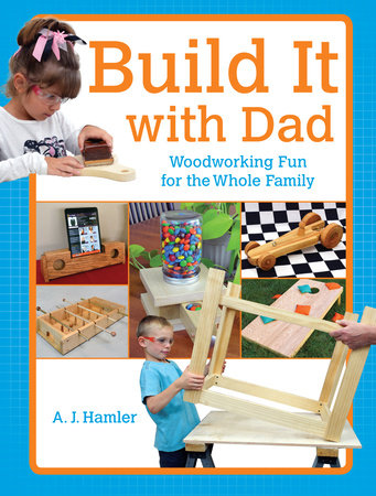 Build It with Dad by A.J. Hamler