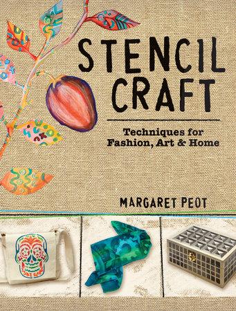 Stencil Craft by Margaret Peot