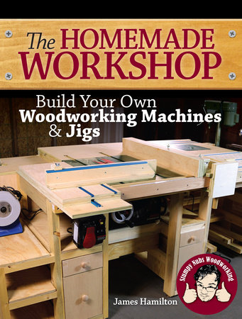 The Homemade Workshop by James Hamilton and Nubs Stumpy